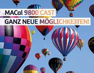 MACal 9800 Cast, gegossen